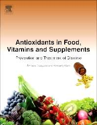 Antioxidants in Food, Vitamins and Supplements, Prevention and Treatment of Disease