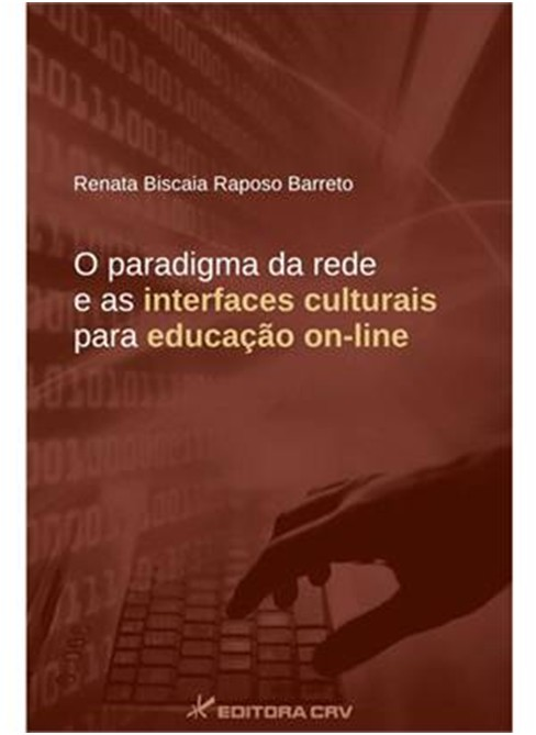PARADIGMA DA REDE E AS INTERFACES CULTURAIS PARA EDUCACAO ON-LINE, O