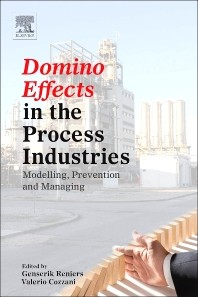 Domino Effects in the Process Industries - Modelling, Prevention and Managing