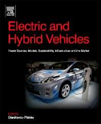 Electric and Hybrid Vehicles, Power Sources, Models, Sustainability, Infrastructure and the Market