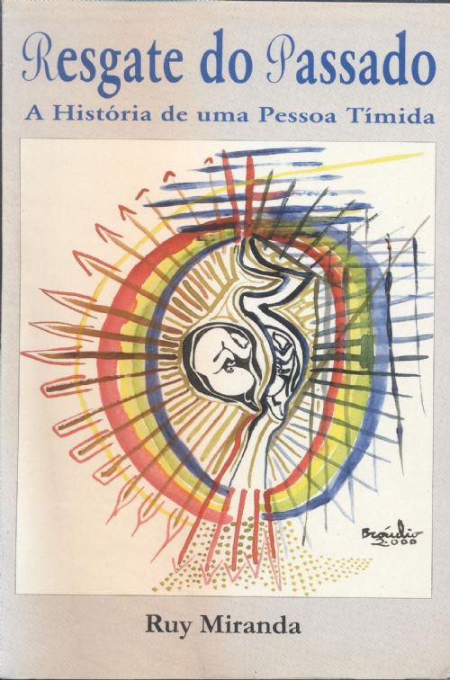 Resgate do Passado - A história de uma pessoa tímida (Portuguese Edition)