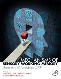 Mechanisms of Sensory Working Memory, Attention and Perfomance XXV