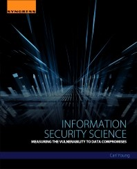 Information Security Science, Measuring the Vulnerability to Data Compromises