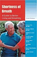 Shortness of Breath - A Guide to Better Living and Breathing