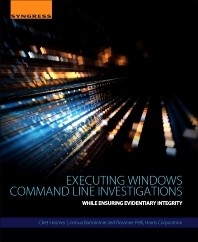 Executing Windows Command Line Investigations, While Ensuring Evidentiary Integrity