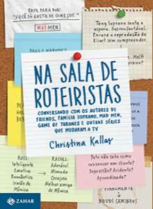 Na Sala De Roteiristas - Conversando Com Os Autores De Friends, Mad Men, Game Of Thrones E Outras Sé