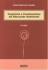 TRAJETORIA E FUNDAMENTOS DA EDUCACAO AMBIENTAL