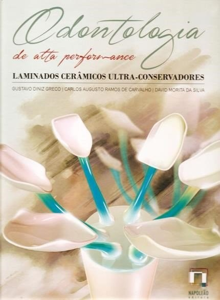 Odontologia de Alta Performance - Laminados Cerâmicos Ultra-Conservadores 02a3f34dd8