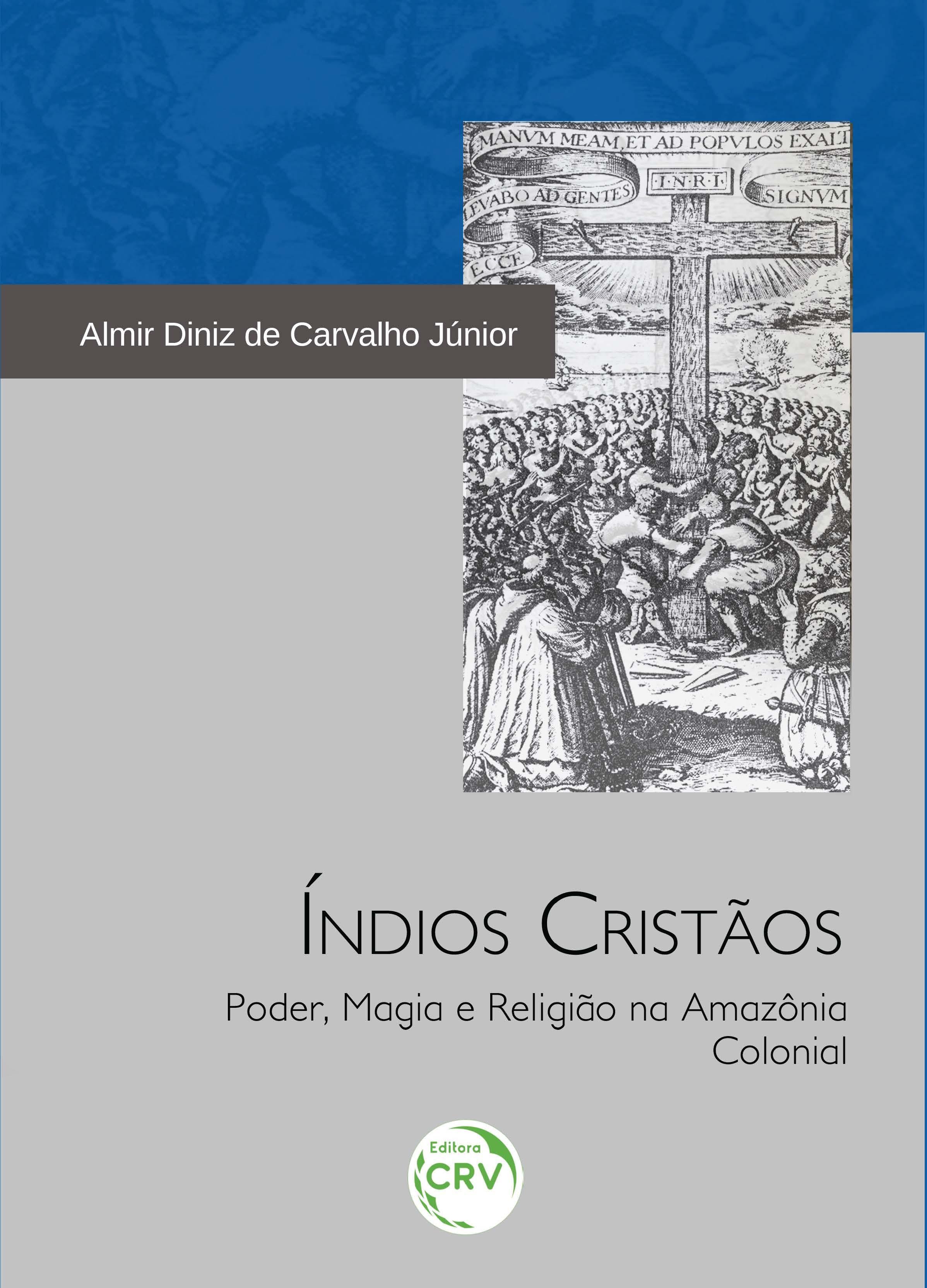 Livro, Índios Cristãos  Poder, Magia e Religião na Amazônia Colonial 5876c14ff1